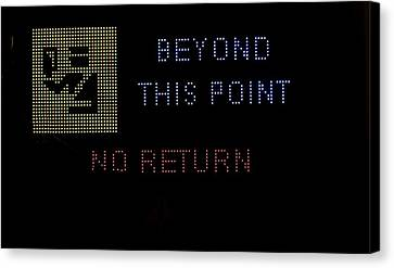 Beyond This Point No Return Canvas Print by Georgina Noronha