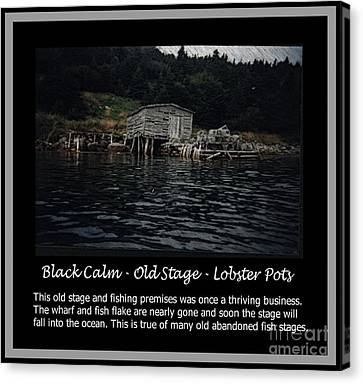 Black Calm - Old Stage - Lobster Pots Canvas Print by Barbara Griffin
