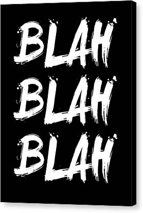 Inspirational Canvas Print - Blah Blah Blah Poster Black by Naxart Studio