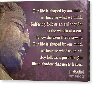 Buddha Mind Shapes Life Canvas Print by Ginny Gaura