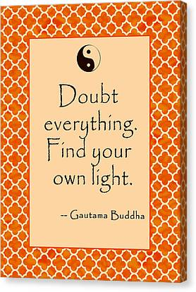 Buddha Quote Poster In Sunrise Colors Doubt Everything Canvas Print by Scarebaby Design