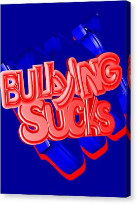 Bullying Sucks Canvas Print