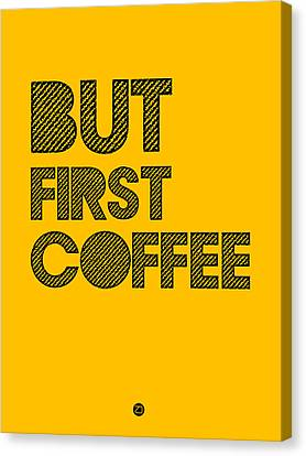 But First Coffee Poster Yellow Canvas Print