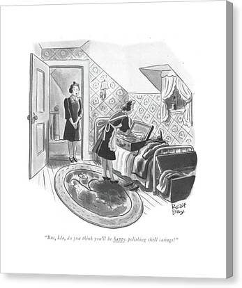 But, Ida, Do You Think You'll Be Happy Polishing Canvas Print by Robert J. Day