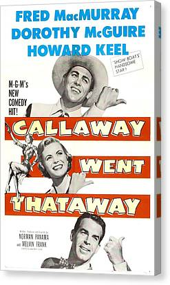 Callaway Went Thataway, Us Poster Canvas Print by Everett