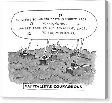 Capitalists Courageous Canvas Print by Mick Stevens