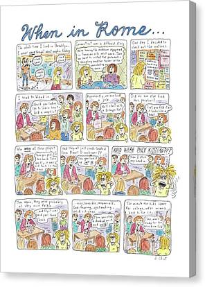 Captionless: When In Rome Canvas Print by Roz Chast