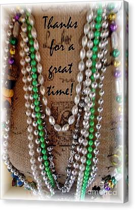 Mardi Gras Theme Thanks For A Great Time  Canvas Print by Barbie Corbett-Newmin