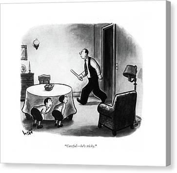 Careful - He's Tricky Canvas Print by Sydney Hoff