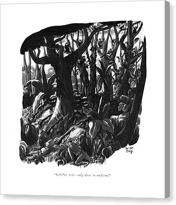 Careful, Now - Only Those In Uniform Canvas Print