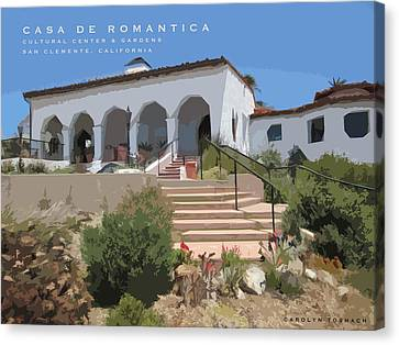 Casa De Romantica Canvas Print by Carolyn Toshach