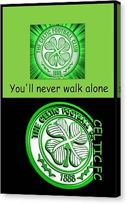 Celtic Fc ... You'll Never Walk Alone Canvas Print