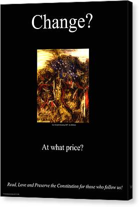 Change At What Price Canvas Print