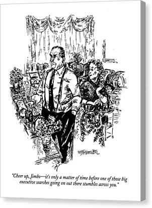 Cheer Up, Jimbo - It's Only A Matter Of Time Canvas Print by William Hamilton