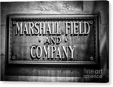 Chicago Marshall Field Sign In Black And White Canvas Print by Paul Velgos