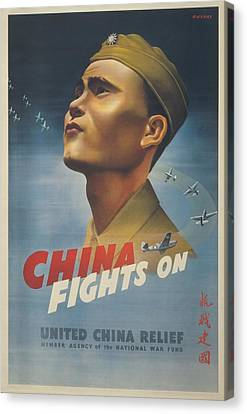 China Fights On. World War 2 Poster Canvas Print by Everett