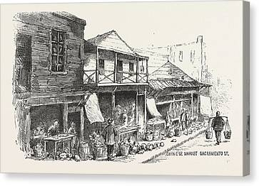 Chinese Market Sacramento Street, The Chinese Quarters, San Canvas Print by American School
