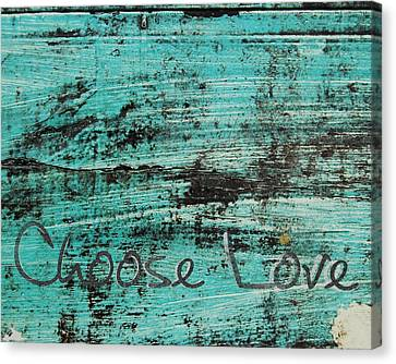 Canvas Print featuring the photograph Choose Love by Jocelyn Friis
