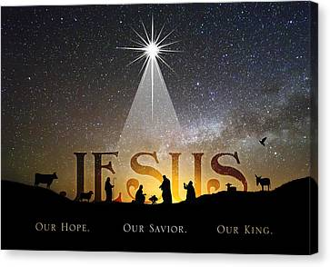 Jesus Our Hope Savior And King Canvas Print