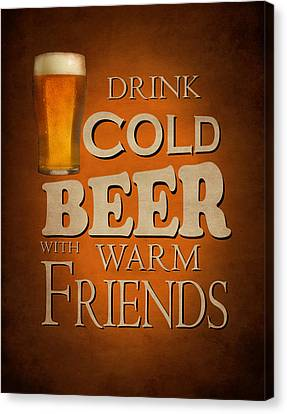 Cold Beer Warm Friends Canvas Print by Mark Rogan