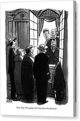 Candidate Canvas Print - Come Along. We're Going To The Trans-lux To Hiss by Peter Arno