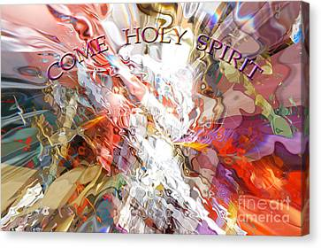 Come Holy Spirit Canvas Print
