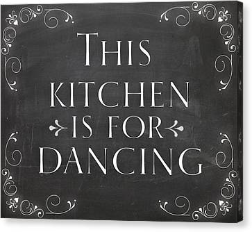 Country Decor This Kitchen Is For Dancing Canvas Print