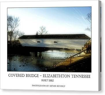 Covered Bridge - Elizabethton Tennessee Canvas Print by Denise Beverly