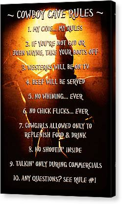 Cowboy Cave Rules By Lincoln Rogers Canvas Print by Lincoln Rogers
