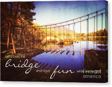 Cross The Wooden Bridge While Having Fun Canvas Print