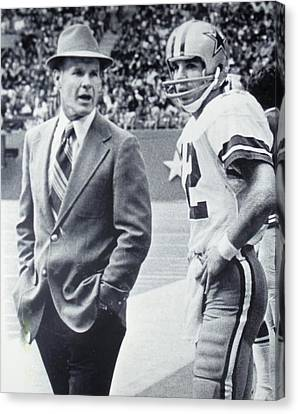 Dallas Canvas Print - Dallas Cowboys Coach Tom Landry And Quarterback #12 Roger Staubach by Donna Wilson