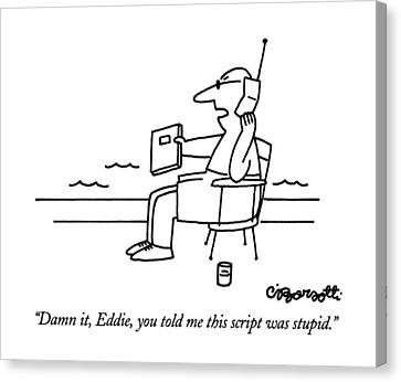 Damn It, Eddie, You Told Me This Script Canvas Print by Charles Barsotti