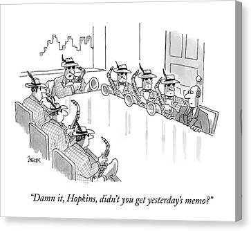 Cap Canvas Print - Damn It, Hopkins, Didn't You Get Yesterday's Memo? by Jack Ziegler