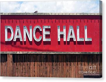 Canvas Print featuring the photograph Dance Hall Sign by Gunter Nezhoda