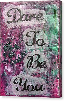 Dare To Be You - 2 Canvas Print by Gillian Pearce