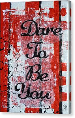 Dare To Be You - 3 Canvas Print by Gillian Pearce