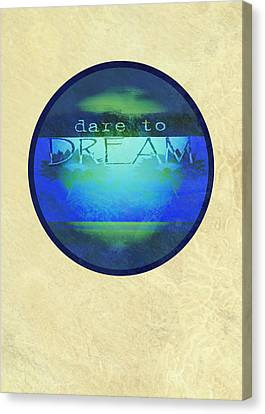 Dare To Dream  Canvas Print by Ann Powell