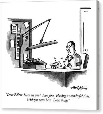 Dear Editor: How Are You?  I Am Fine.  Having Canvas Print