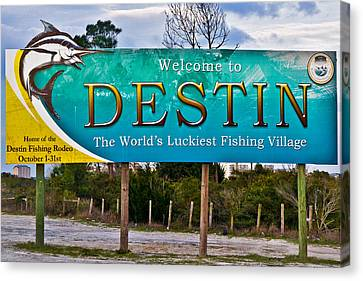 Canvas Print featuring the photograph Destin Florida Welcome Sign-worlds Luckiest Fishing Village by Eszra Tanner