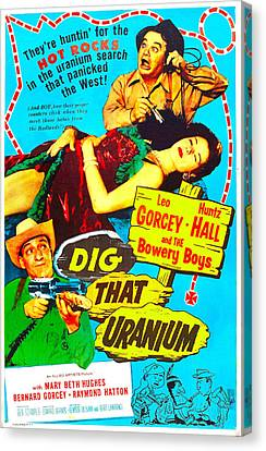 1950s Poster Art Canvas Print - Dig That Uranium, Us Poster, From Top by Everett