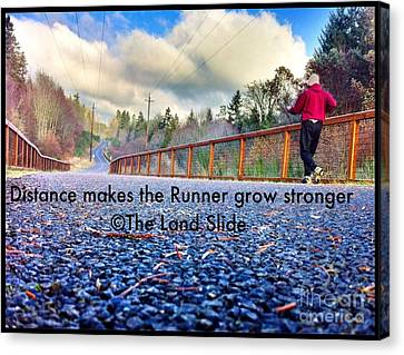 Distance Makes The Runner Grow Stronger Canvas Print