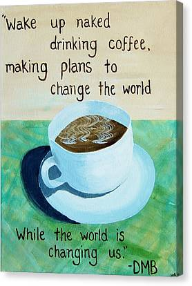 Dmb Coffee Song Lyric Art Canvas Print by Michelle Eshleman