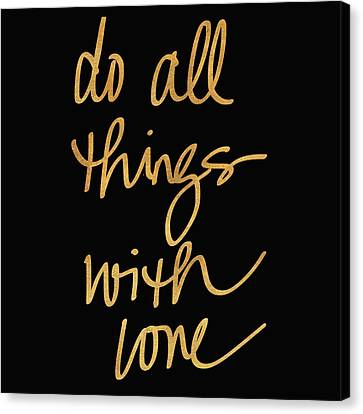 Do All Things With Love On Black Canvas Print by South Social Studio