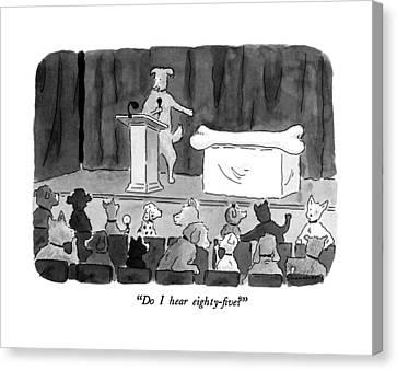 Do I Hear Eighty-five? Canvas Print