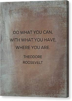 Do What You Can With What You Have Canvas Print by Kim Fearheiley