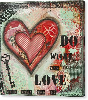 Do What You Love Inspirational Mixed Media Folk Art Canvas Print by Stanka Vukelic