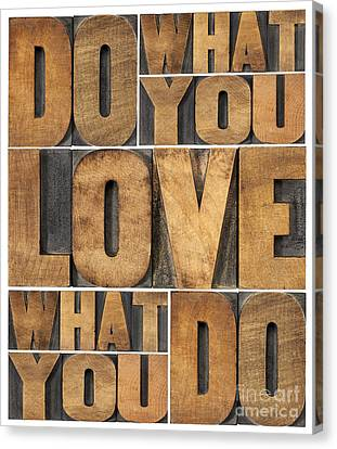 Canvas Print featuring the photograph Do What You Love by Marek Uliasz