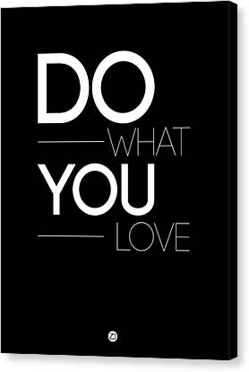 Do What You Love Poster 1 Canvas Print by Naxart Studio