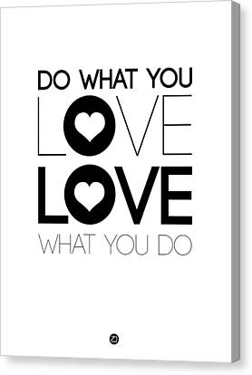 Do What You Love What You Do 4 Canvas Print by Naxart Studio