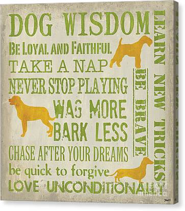 Fun Canvas Print - Dog Wisdom by Debbie DeWitt